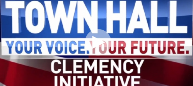 NATIONAL TOWN HALL: The Clemency Initiative